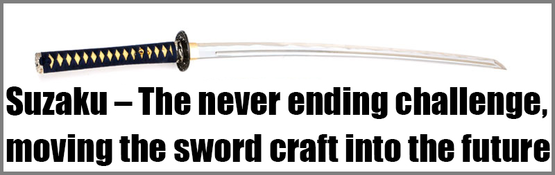 Suzaku - The never ending challenge, shifting the sword craft into the future